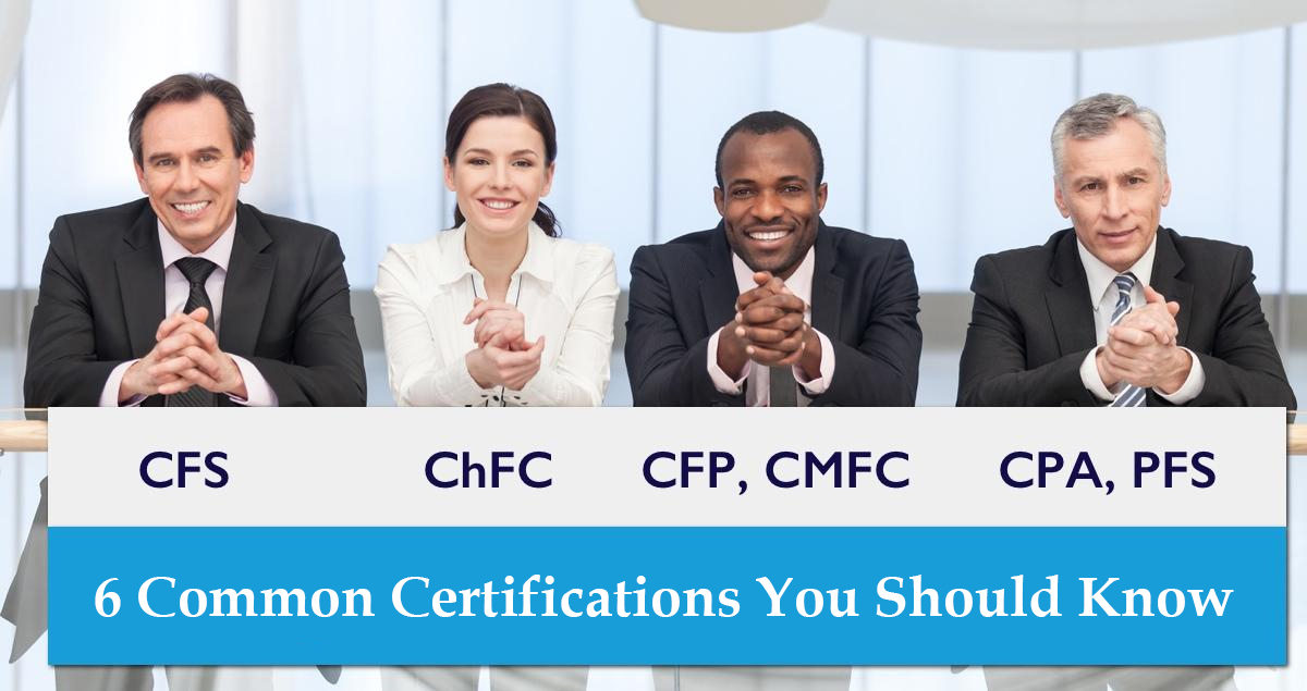 The 6 Financial Advisor Certifications You Need To Know